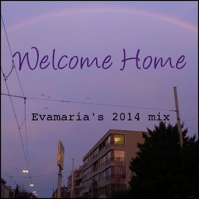 Welcome Home - a 2014 mix